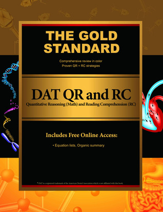 Gold Standard DAT Quantitative Reasoning (QR/Math) and Reading Comprehension (RC) [Dental Admission Test]  by  Gold Standard Team