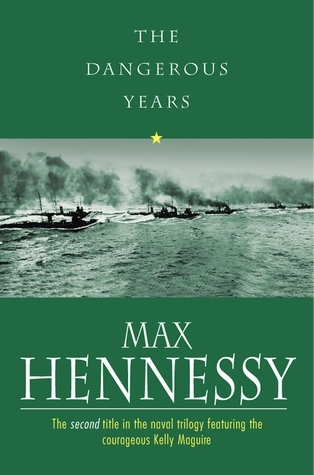 The Dangerous Years Max Hennessy