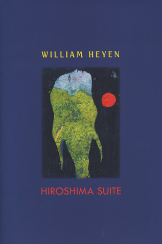 Hiroshima Suite William Heyen