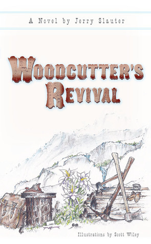 Woodcutters Revival  by  Jerry Slauter