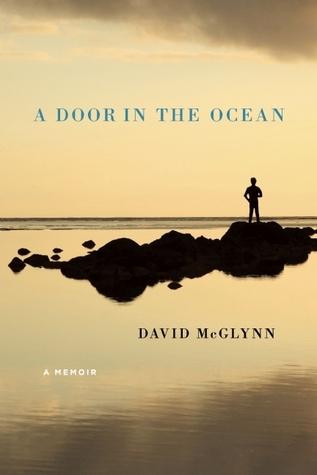 A Door in the Ocean: A Memoir  by  David McGlynn