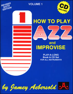 How to Play Jazz and Improvise  by  Jamey Aebersold