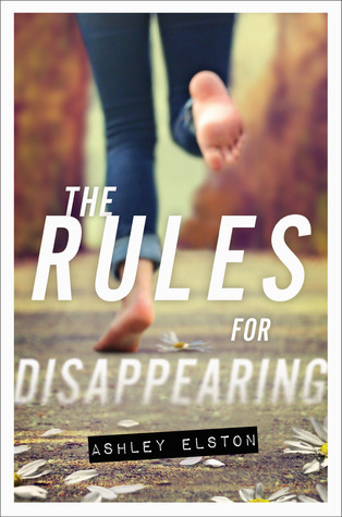 The Rules for Disappearing (The Rules for Disappearing, #1) Ashley Elston