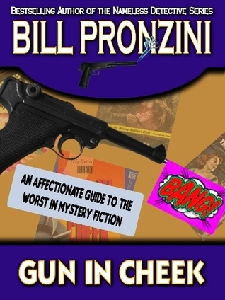 Gun in Cheek: An Affectionate Guide to the Worst in Mystery Fiction Bill Pronzini