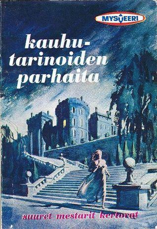 Kauhutarinoiden parhaita : klassillisia kummitusjuttuja  by  Tapio Hiisivaara