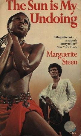 The Sun Is My Undoing Marguerite Steen
