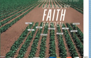 Growing My Faith Garden Starting With The Fruit Of The Spirit Mary Tisdale Green