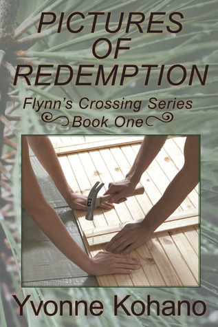 Pictures of Redemption (Flynns Crossing, #1)  by  Yvonne Kohano