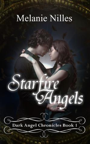Starfire Angels (Dark Angel Chronicles, #1) Melanie Nilles
