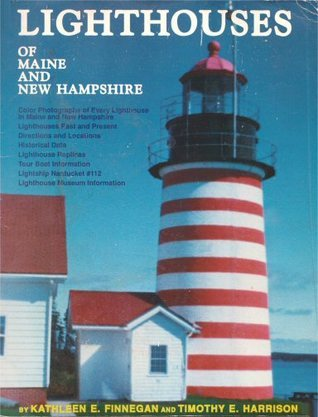 Lighthouses of Maine and New Hampshire  by  Kathleen E. Finnegan