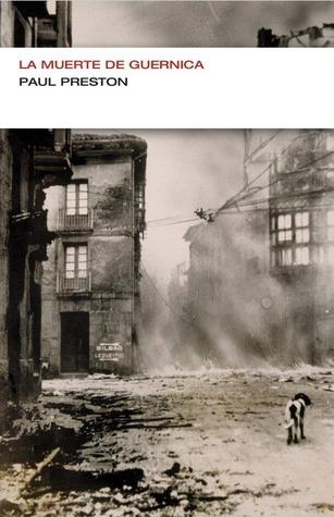 La muerte de Guernica  by  Paul Preston