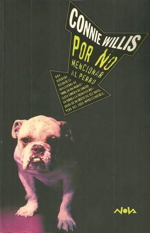 Por no mencionar al perro Connie Willis