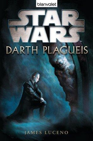 Star Wars Darth Plagueis  by  James Luceno