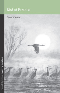 Bird of Paradise (Parallel Press Chapbook Series)  by  George Young
