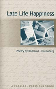 Late Life Happiness (Parallel Press Chapbook Series)  by  Barbara L. Greenberg