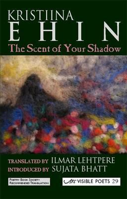 The Scent of Your Shadow  by  Kristiina Ehin