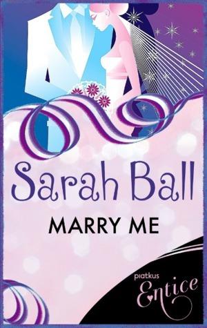 Marry Me Sarah Ball