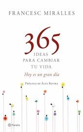 365 ideas para cambiar tu vida  by  Francesc Miralles