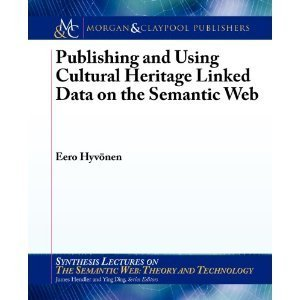 Publishing and Using Cultural Heritage Linked Data on the Semantic Web Eero Hyvönen