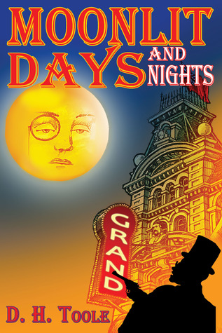 Moonlit Days and Nights  by  D.H. Toole