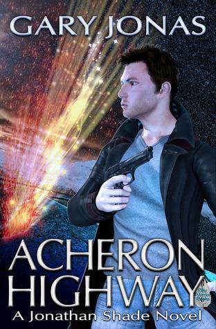 Acheron Highway (Jonathan Shade, #2)  by  Gary Jonas