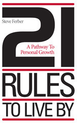 21 Rules to Live By Steve Ferber