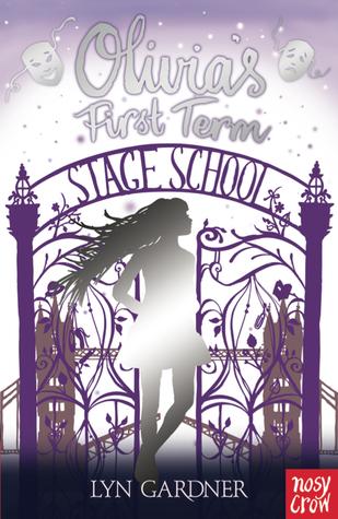 Olivias First Term (Stage School, #1)  by  Lyn Gardner