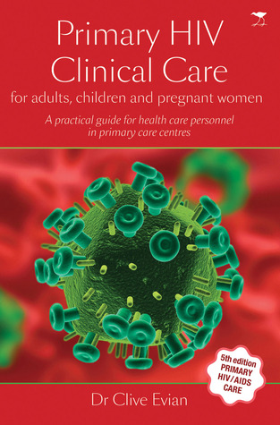 Primary AIDS Care  by  Clive Evian