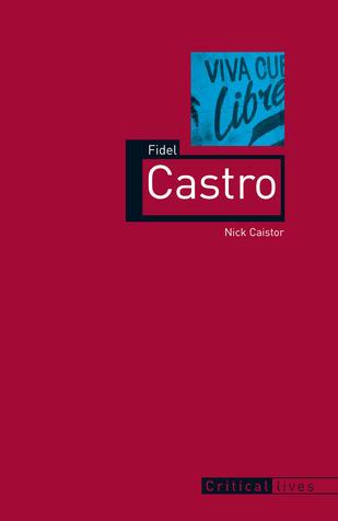 Fidel Castro Nick Caistor