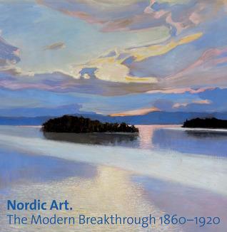 Nordic Art: The Modern Breakthrough 1860-1920  by  David Jackson
