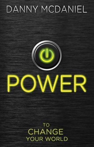 Power: To Change Your World Danny McDaniel