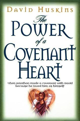 The Power of a Covenant Heart  by  David Huskins