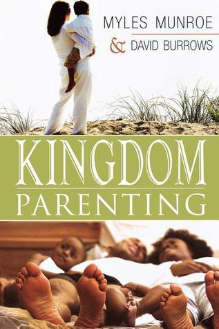 Kingdom Parenting  by  Myles Munroe