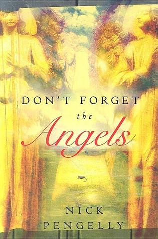 Dont Forget the Angels Nick Pengelly