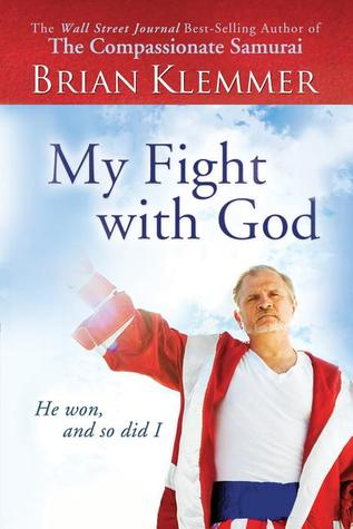 My Fight With God  by  Brian Klemmer
