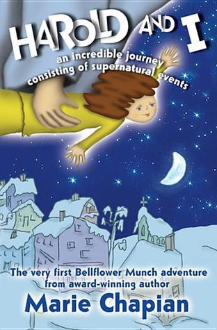 Harold and I: An Incredible Journey of Supernatural Events Marie Chapian