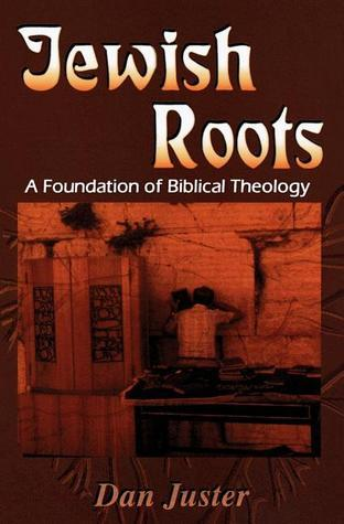 Jewish Roots  by  Dan Juster