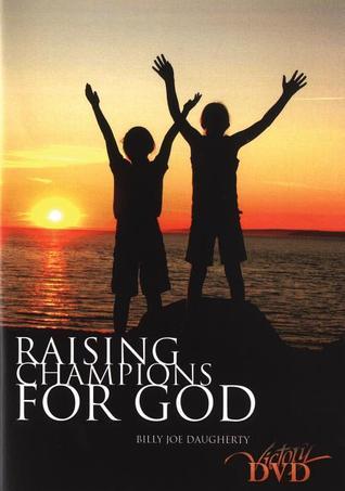 Raising Champions for God Audio CD Billy Joe Daugherty