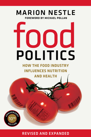 Food Politics: How the Food Industry Influences Nutrition and Health Marion Nestle