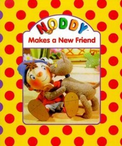 Noddy Makes a New Friend Enid Blyton