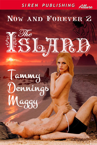 The Island (Now and Forever #2) Tammy Dennings Maggy