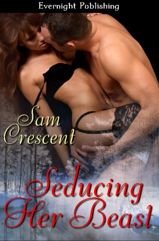 Seducing Her Beast (Unlikely Love, #4) Sam Crescent
