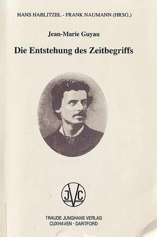Die Entstehung Des Zeitbegriffs  by  Jean-Marie Guyau