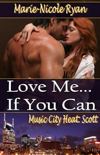 Love Me If You Can (Music City Heat, #1) Marie-Nicole Ryan