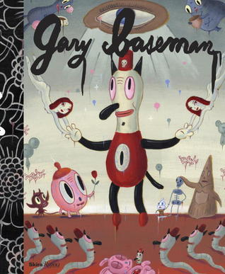 Gary Baseman: The Door Is Always Open  by  Gary Baseman