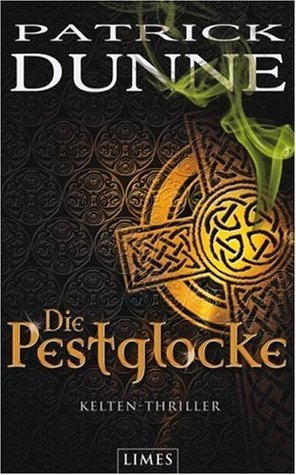 Die Pestglocke  by  Patrick Dunne