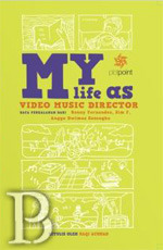 My Life As Video Music Director  by  Haqi Achmad