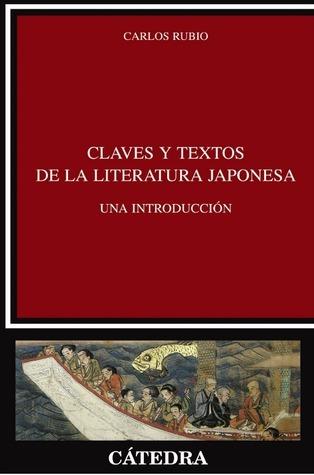 Claves y textos de la literatura japonesa  by  Carlos Rubio
