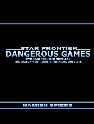 Star Frontier: Dangerous Games (Star Frontier, #3)  by  Hamish Spiers