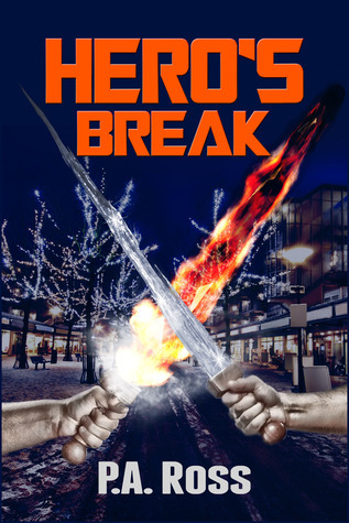 Heros Break (Wrong Place, Wrong Time, #1)  by  Paul Andrew Ross
